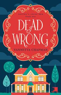 Dead Wrong, by Vannetta Chapman