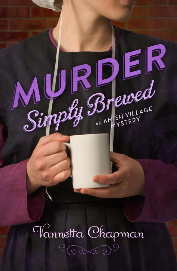Murder Simply Brewed, by Vannetta Chapman