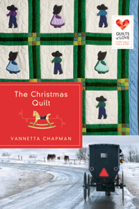 The Christmas Quilt, by Vannetta Chapman
