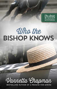 Who the Bishop Knows, by Vannetta Chapman