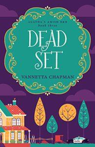 Dead Set book cover, Vannetta Chapman author